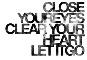 close-your-eyes-clear-your-heart-let-it-go1